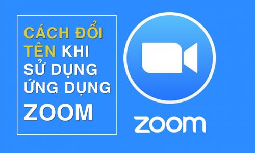 Hướng dẫn cách tham gia họp online và đổi tên trên Zoom Meeting